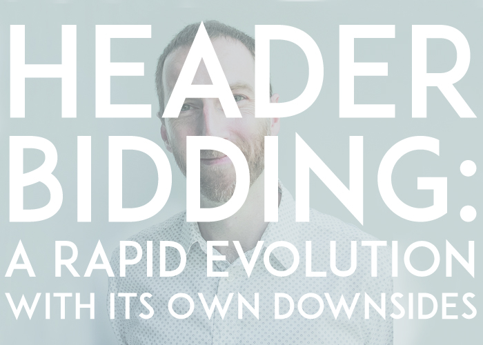 Header Bidding: A Rapid Evolution With its Own Downsides