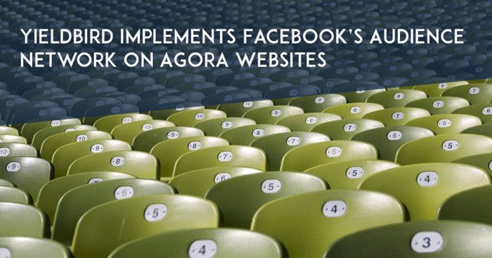 Yieldbird implements Facebook's Audience Network on Agora websites BLOG