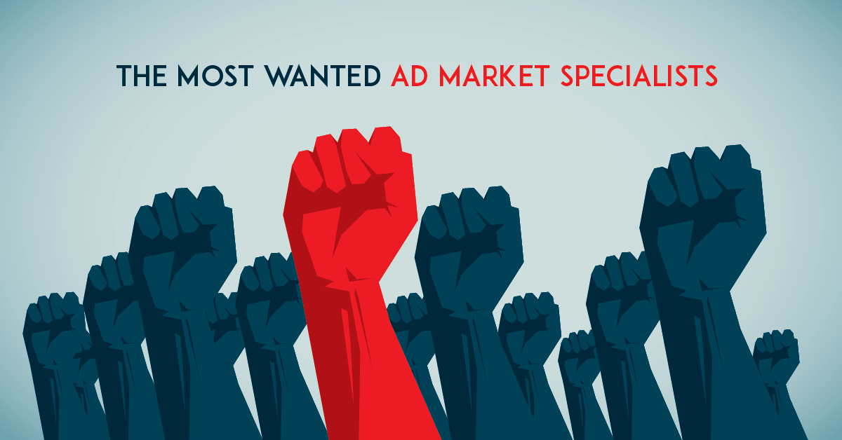 The Most Wanted Specialists On The Ad Market
